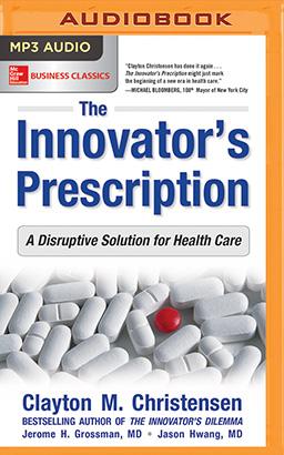 Innovator's Prescription, The