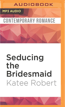 Seducing the Bridesmaid