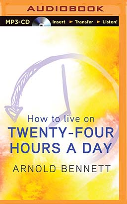 How to Live on Twenty-Four Hours a Day