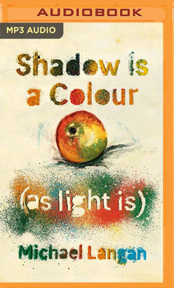 Shadow Is a Colour as Light Is