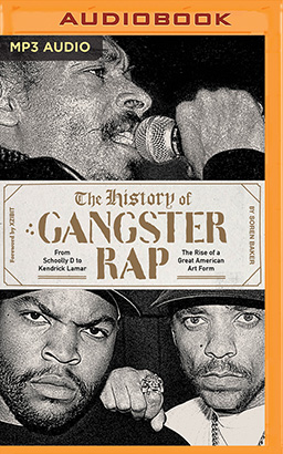 History of Gangster Rap, The