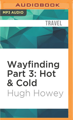 Wayfinding Part 3: Hot & Cold