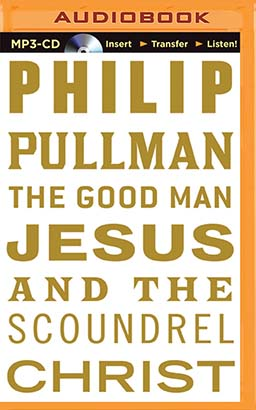 Good Man Jesus and the Scoundrel Christ, The