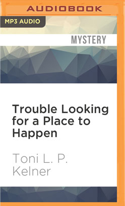 Trouble Looking for a Place to Happen