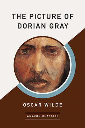Picture of Dorian Gray (AmazonClassics Edition), The