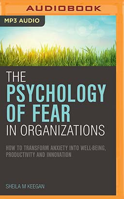 Psychology of Fear in Organizations, The