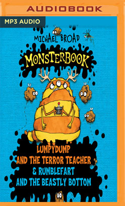 Lumpydump and the Terror Teacher & Rumblefart and the Beastly Bottom