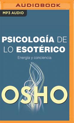 Psicología De Lo Esotérico (Narración en Castellano)