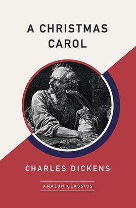 Christmas Carol (AmazonClassics Edition), A