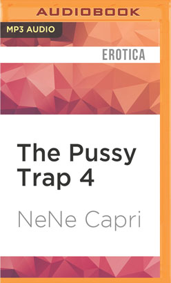 Pussy Trap 4, The