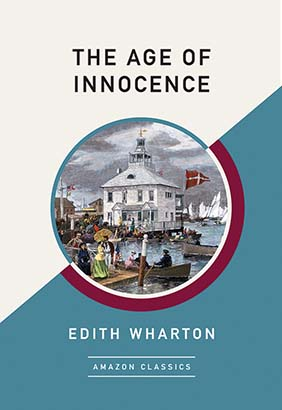 Age of Innocence (AmazonClassics Edition), The