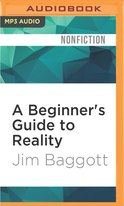 Beginner's Guide to Reality, A