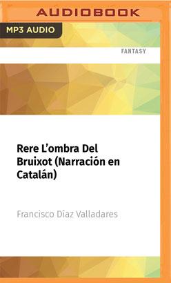 Rere L'ombra Del Bruixot (Narración en Catalán)