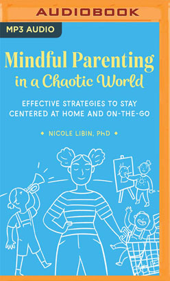 Mindful Parenting in a Chaotic World