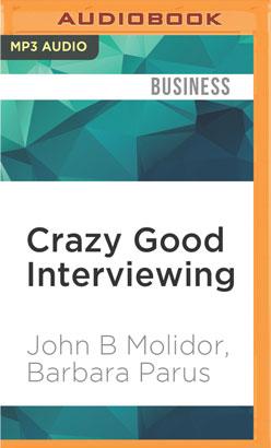Crazy Good Interviewing