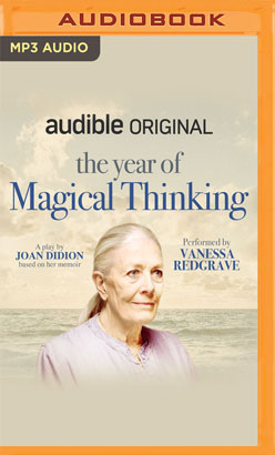 Year of Magical Thinking: A Play, The