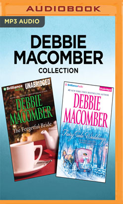 Debbie Macomber Collection - The Forgetful Bride & Fairy Tale Weddings