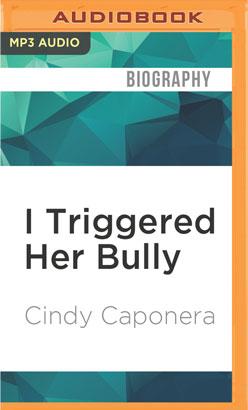 I Triggered Her Bully