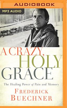Crazy, Holy Grace, A