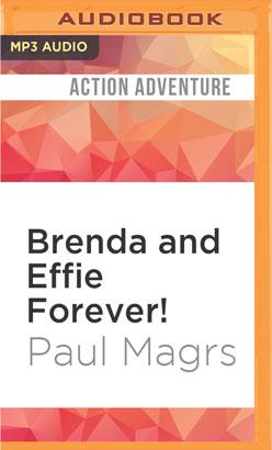 Brenda and Effie Forever!