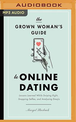 Grown Woman's Guide to Online Dating, The