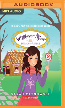 Whatever After, Book 10: Sugar and Spice