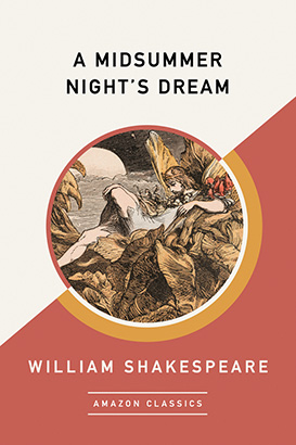 Midsummer Night's Dream (AmazonClassics Edition), A