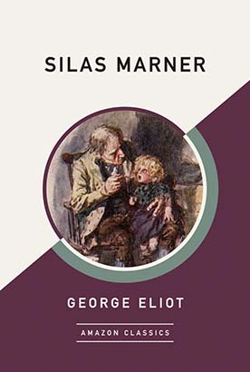 Silas Marner (AmazonClassics Edition)