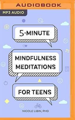 5-Minute Mindfulness Meditations for Teens