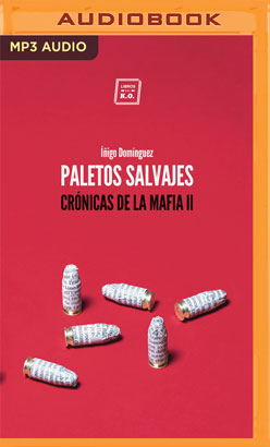 Paletos salvajes (Narración en Castellano)