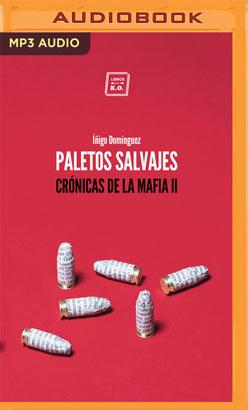 Paletos salvajes (Narración en Castellano)