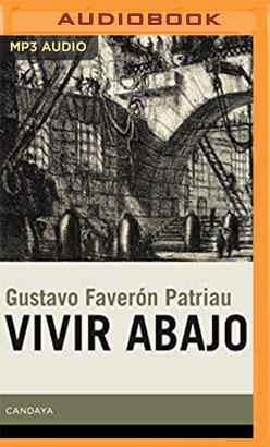 Vivir Abajo (Narración en Castellano)